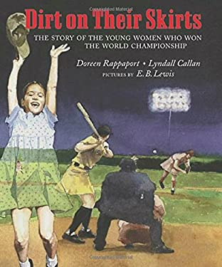 Dirt on Their Skirts: The Story of the Young Women Who Won the World Championship 9780803720428