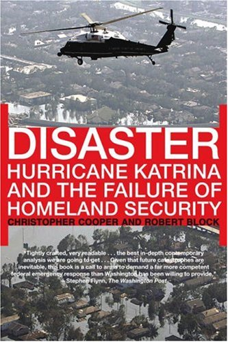 Disaster: Hurricane Katrina and the Failure of Homeland Security 9780805086508