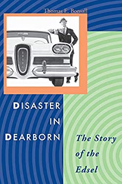 Disaster in Dearborn: The Story of the Edsel 9780804746540