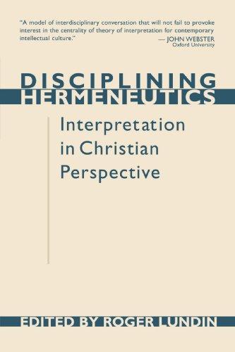 Disciplining Hermeneutics: Interpretation in Christian Perspective 9780802808585