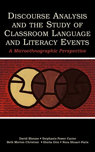Discourse Analysis and the Study of Classroom Language and Literacy Events: A Microethnographic Perspective 9780805848588