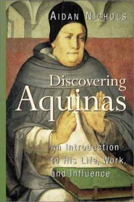 Discovering Aquinas: An Introduction to His Life, Work, and Influence 9780802805140