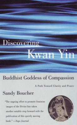 Discovering Kwan Yin, Buddhist Goddess of Compassion 9780807013410