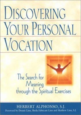 Discovering Your Personal Vocation: The Search for Meaning Through the Spiritual Exercises 9780809140442