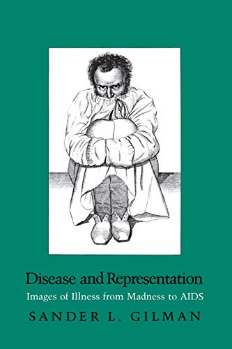 Disease and Representation: Images of Illness from Madness to AIDS 9780801494765