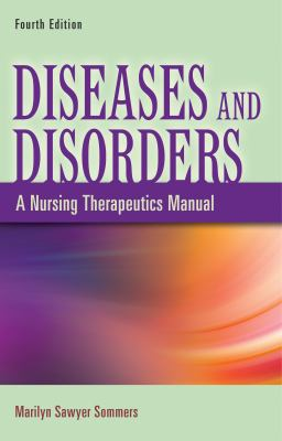 Diseases and Disorders: A Nursing Therapeutics Manual 9780803622050
