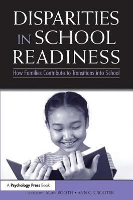 Disparities in School Readiness: How Families Contribute to Transitions Into School 9780805859812