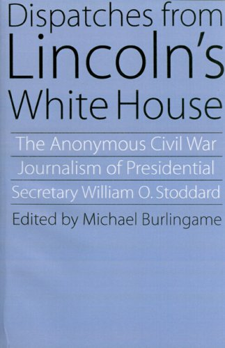 Dispatches from Lincoln's White House 9780803292901