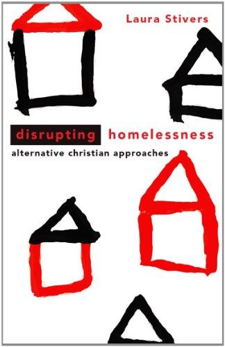Disrupting Homelessness: Alternative Christian Approaches 9780800697976