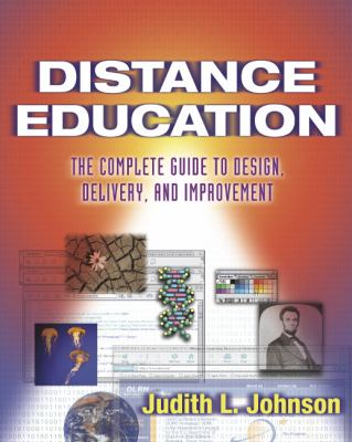 Distance Education: The Complete Guide to Design, Delivery, and Improvement 9780807743744