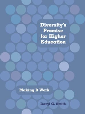 Diversity's Promise for Higher Education: Making It Work 9780801893162
