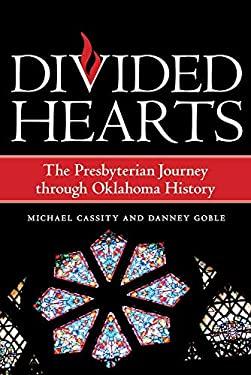 Divided Hearts: The Presbyterian Journey Through Oklahoma History 9780806138480