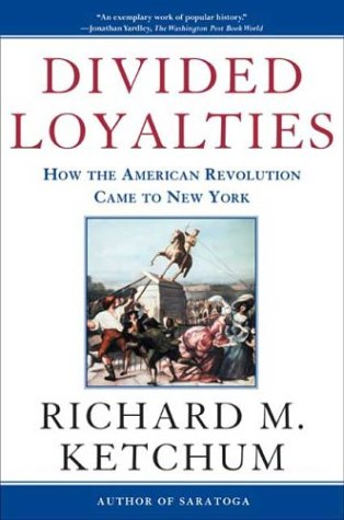 Divided Loyalties : How the American Revolution Came to New York