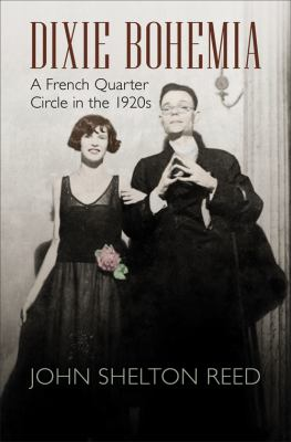 Dixie Bohemia: A French Quarter Circle in the 1920s 9780807147641