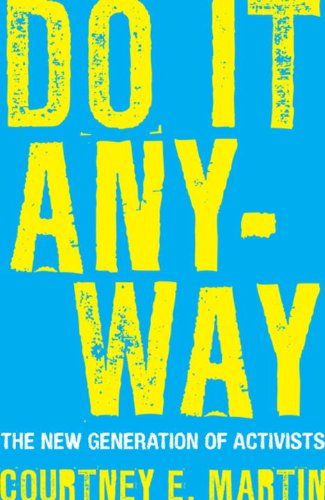 Do It Anyway: The New Generation of Activists 9780807000472