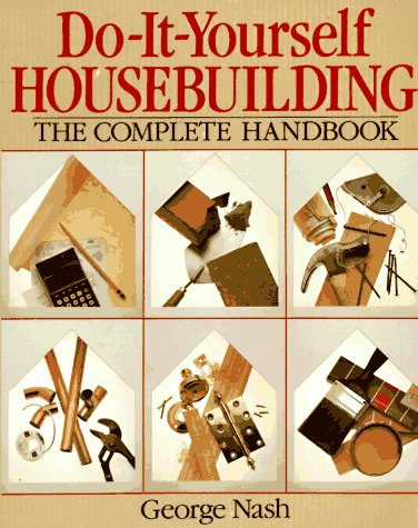 Do-It-Yourself Housebuilding: The Complete Handbook 9780806904245