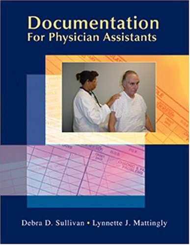 Documentation for Physician Assistants Documentation for Physician Assistants Documentation for Physician Assistants 9780803611412