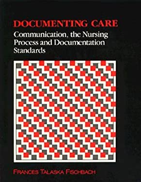 Documenting Care: Communication, the Nursing Process and Documentation Standards 9780803635616