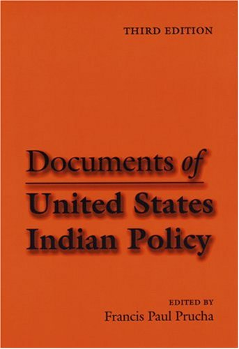 Documents of United States Indian Policy: Third Edition 9780803287624