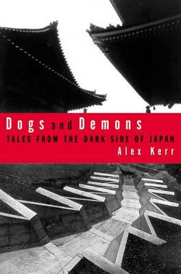 Dogs and Demons: Tales from the Dark Side of Modern Japan 9780809039432