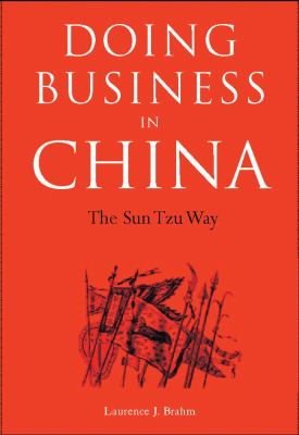Doing Business in China: The Sun Tzu Way 9780804835312