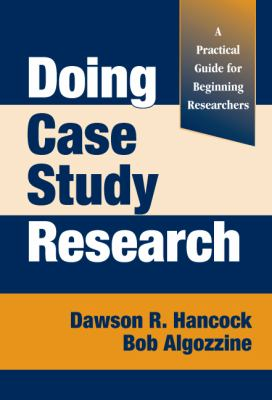 Doing Case Study Research: A Practical Guide for Beginning Researchers 9780807747070