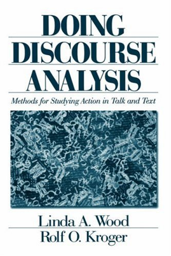 Doing Discourse Analysis: Methods for Studying Action in Talk and Text 9780803973510