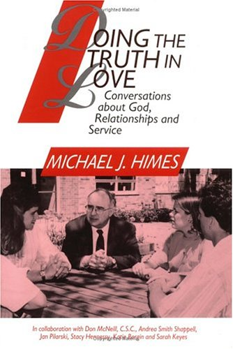 Doing the Truth in Love: Conversations about God, Relationships, and Service 9780809135844