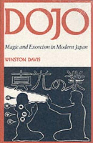 Dojo: Magic and Exorcism in Modern Japan 9780804711319