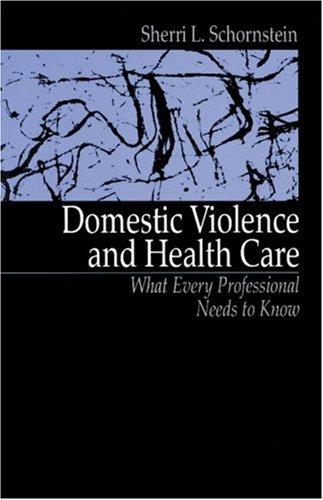Domestic Violence and Health Care: What Every Professional Needs to Know 9780803959590