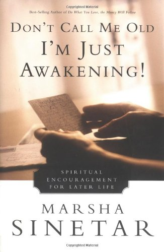 Don't Call Me Old-I'm Just Awakening!: Spiritual Encouragement for Later Life 9780809140978