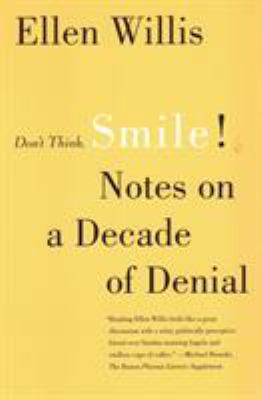 Don't Think, Smile!: Notes on a Decade of Denial 9780807043219