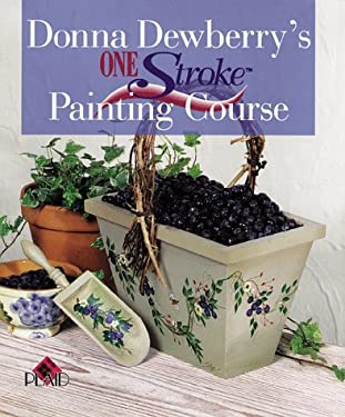 Donna Dewberry's One Stroke Painting Course 9780806918754