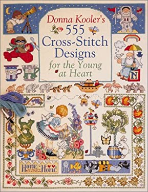 Donna Kooler's 555 Cross-Stitch Patterns for the Young at Heart 9780806971889