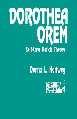 Dorothea Orem: Self-Care Deficit Theory 9780803942998