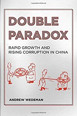 Double Paradox: Rapid Growth and Rising Corruption in China 9780801477768