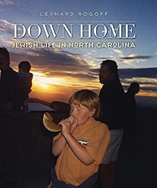 Down Home: Jewish Life in North Carolina 9780807833759