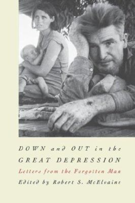 Down and Out in the Great Depression: Letters from the Forgotten Man 9780807840993