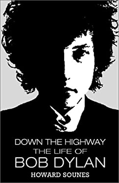 Down the Highway: The Life of Bob Dylan 9780802116864