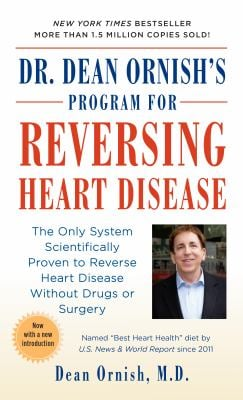 Dr. Dean Ornish's Program for Reversing Heart Disease: The Only System Scientifically Proven to Reverse Heart Disease Without Drugs or Surgery 9780804110389