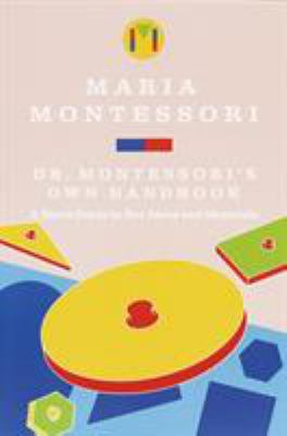 Dr. Montessori's Own Handbook 9780805209211