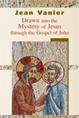 Drawn Into the Mystery of Jesus Through the Gospel of John 9780809142965