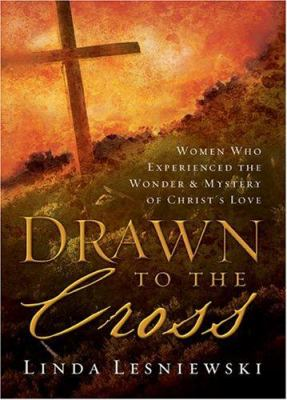 Drawn to the Cross: The Wonder & Mystery of Christ's Love 9780800718695