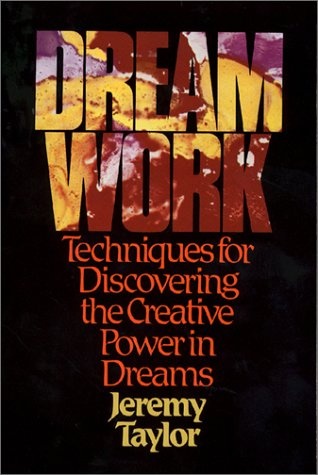 Dream Work: Techniques for Discovering the Creative Power in Dreams 9780809125258