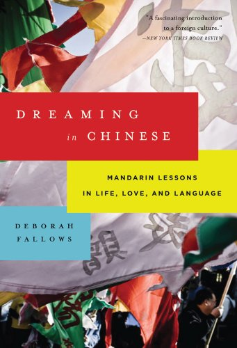 Dreaming in Chinese: Mandarin Lessons in Life, Love, and Language 9780802779144