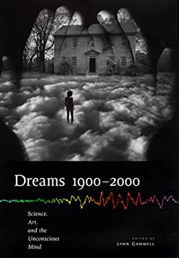 Dreams 1900-2000: Science, Art, and the Unconscious Mind 9780801437304