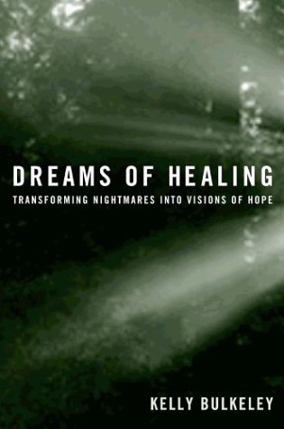 Dreams of Healing: Transforming Nightmares Into Visions of Hope 9780809141531
