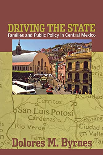 Driving the State: Families and Public Policy in Central Mexico 9780801488597