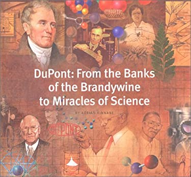 DuPont: From the Banks of the Brandywine to Miracles of Science 9780801870590
