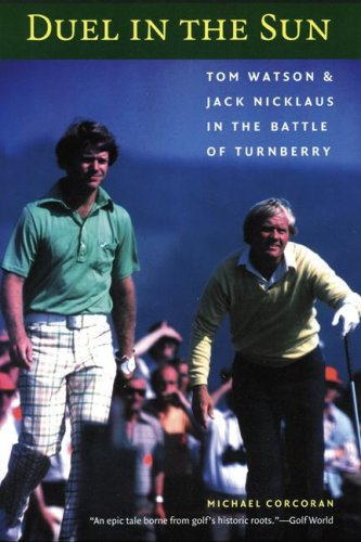 Duel in the Sun: Tom Watson and Jack Nicklaus in the Battle of Turnberry 9780803264519